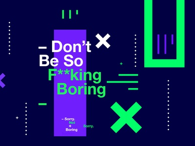 👁Made You Look👁 243 | –Don't Be So F**king Boring– motivation design color typography swiss poster postereveryday freelance hustle