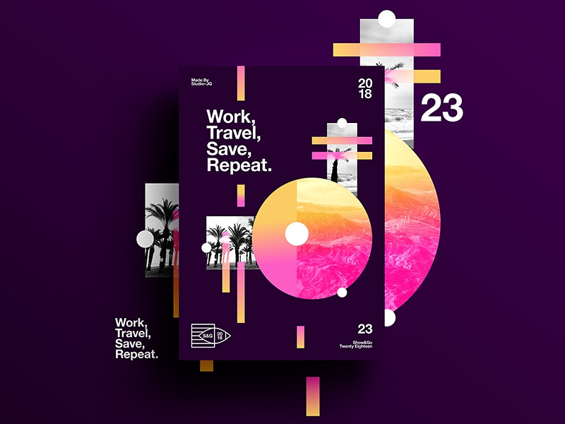 👁Show & Go👁 023 | Work, Travel, Save, Repeat. abstract branding tutorial design color typography swiss positive 2018 poster space