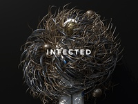 INFECTED. The Virus.