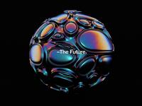 –The Future.
