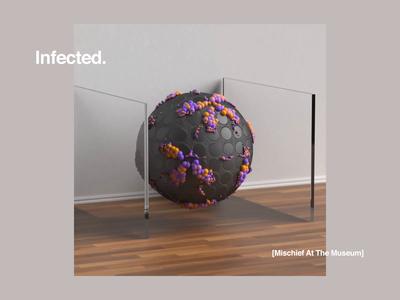 Infected. c4d motion art museum art satisfying animation minimal identity logo design branding octane cinema4d motion animated motiondesign abstract