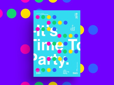 S&G. 333. It's Time To Party. love typography type poster illustration swiss texture vector color art retro posterdesign gradient collage photoshop adobe collageart summer