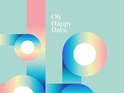 Oh Happy Days. surreal love typography type poster illustration swiss texture vector color art retro posterdesign collage photoshop adobe collageart