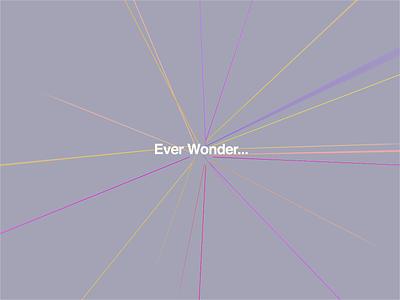 Ever Wonder... illustration design poster typography type octane abstract art color animation cinema4d motion