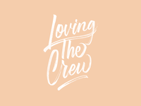 Loving The Crew - Hand Lettering