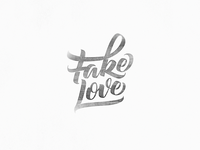 Fake Love - Hand Lettering