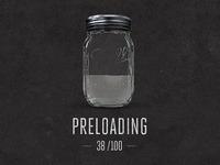 Preloadin'