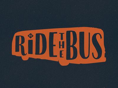 Ride the Bus fun identity logo silhouette typography illustration badge bus