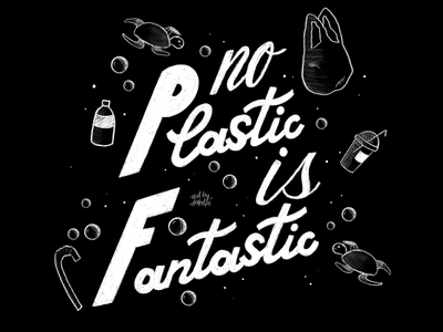 No plastic is fantastic | digital lettering