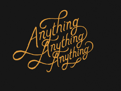 anything anything anything