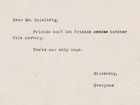 Dear Mr. Spielberg
