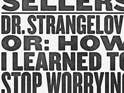 Dr. Strangelove type typography