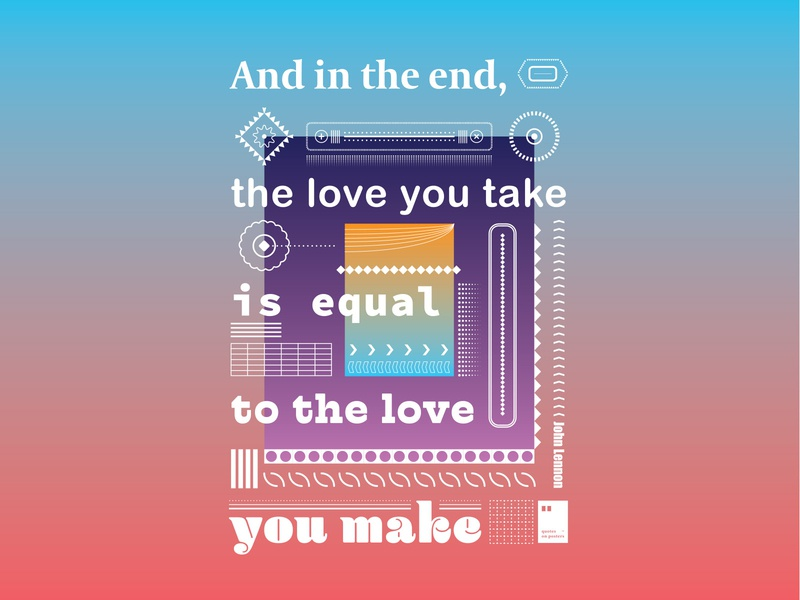 And in the end, the love you take is equal to the love you make quoteoftheday quote prints printdesign notebook mug wallpaper tshirt print posterdesign posteraday poster totebag motivationalquote motivation minimalism inspiration dailyposter artwork art