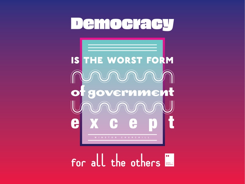 Democracy is the worst form of government except for all.. quoteoftheday quote prints printdesign notebook mug wallpaper tshirt print posterdesign posteraday poster totebag motivationalquote motivation minimalism inspiration dailyposter artwork art