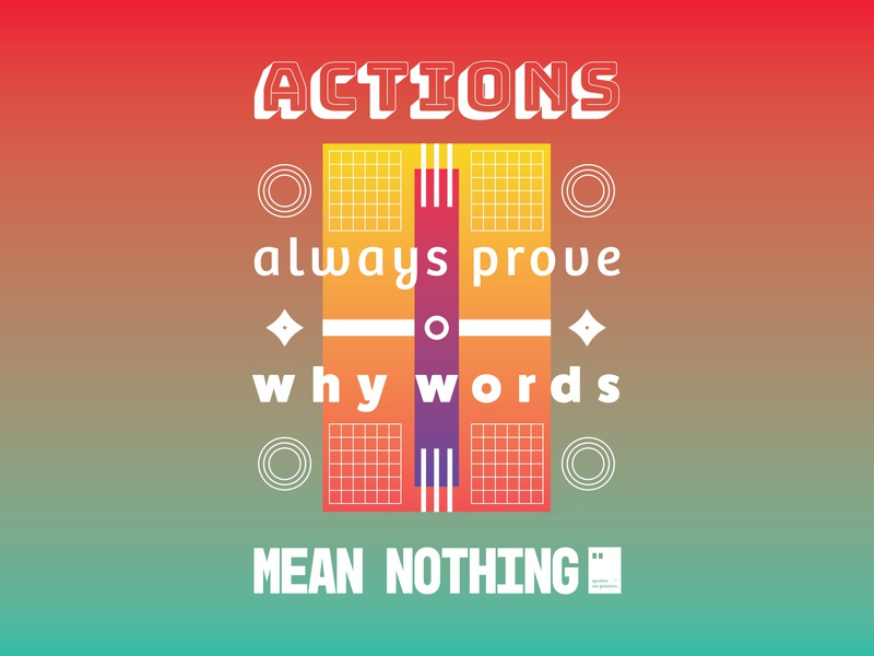 Actions always prove why words mean nothing quoteoftheday quote prints printdesign notebook mug wallpaper tshirt print posterdesign posteraday poster totebag motivationalquote motivation minimalism inspiration dailyposter artwork art