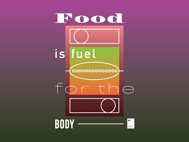 Food is fuel for the body quoteoftheday quote prints printdesign notebook mug wallpaper tshirt print posterdesign posteraday poster totebag motivationalquote motivation minimalism inspiration dailyposter artwork art