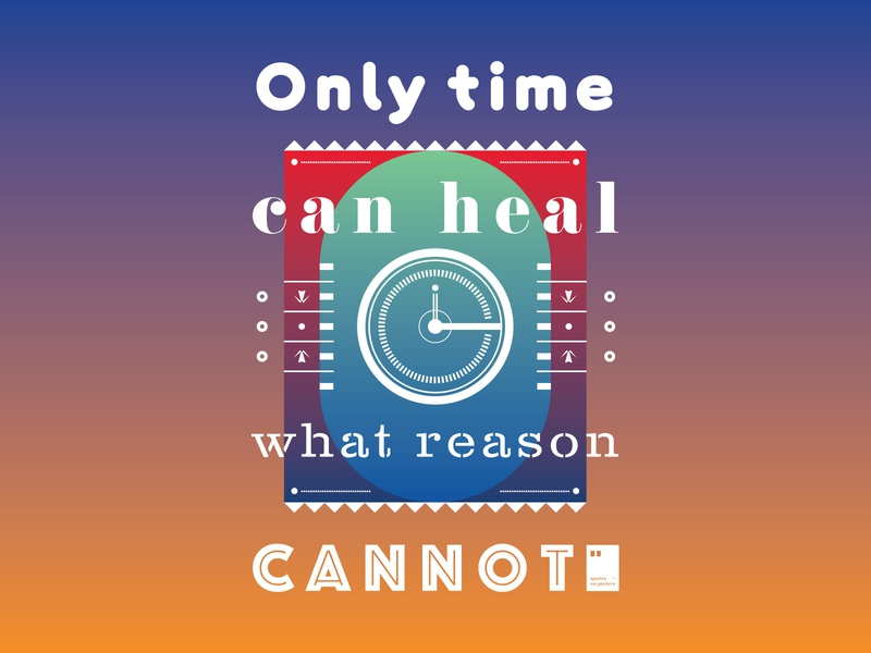 Only time can heal what reason cannot quoteoftheday quote prints printdesign notebook mug wallpaper tshirt print posterdesign posteraday poster totebag motivationalquote motivation minimalism inspiration dailyposter artwork art