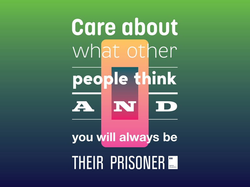 Care about what other people think and you will always be their quoteoftheday quote prints printdesign notebook mug wallpaper tshirt print posterdesign posteraday poster totebag motivationalquote motivation minimalism inspiration dailyposter artwork art