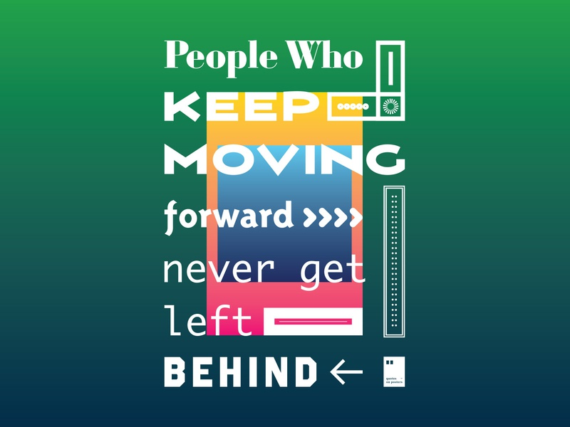 People who keep moving forward never get left behind quoteoftheday quote prints printdesign notebook mug wallpaper tshirt print posterdesign posteraday poster totebag motivationalquote motivation minimalism inspiration dailyposter artwork art