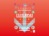 Leaders flourish in times of crisis