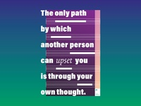 The only path by which another person can upset you is through y