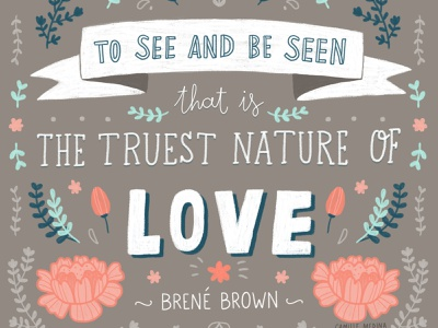 Brené  Brown Quote flowers plants florals hand lettered quote hand lettering brené brown quote quotation illustrated quote quote editorial spot illustration editorial illustration digital illustration illustration