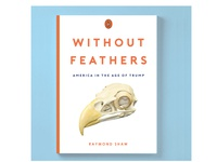 """""""Without Feathers"""" Book Cover"""
