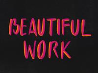 BEAUTIFUL WORK