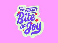 The Instant Bite Of Joy