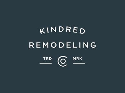 Kindred Remodeling Co typography company remodel remodeling kindred