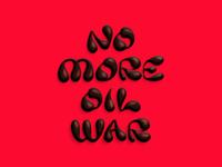 No More Oil War