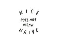 Nice / Naive
