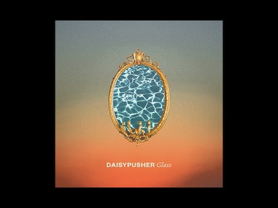 Daisypusher — Glass pool water music cover design surrealism collage typography album cover band