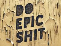 Do Epic Shit!