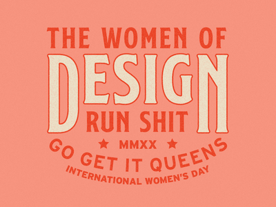 The Women Of Design Run Shit womens history month international womens day women of design women typography graphic design design branding