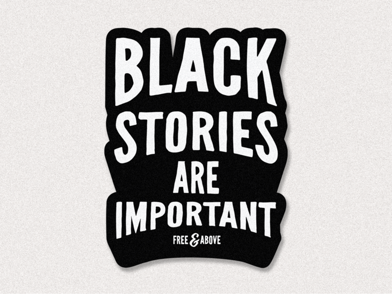 Black Stories are Important black stories mental health blm lettering illustration flat typography sticker graphic design branding design
