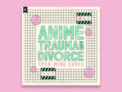 no.8: Anime, Trauma And Divorce album album artwork hip hop rap open mike eagle typography branding design flat illustration graphic design branding design