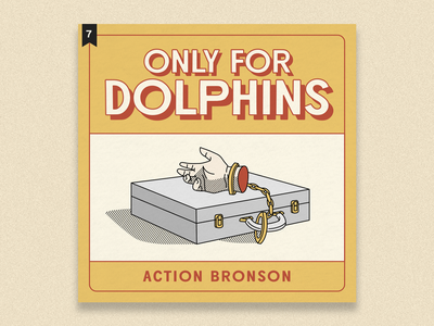 no.7:  Only For Dolphins hip hop rap album artwork album action bronson only for dolphins typography branding design flat illustration graphic design branding design