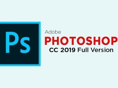 adobe photoshop cc 2019 full version + crack photoshop cc 2019 2019 photoshop software adobe photoshop