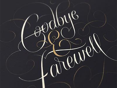 Goodbye & Farewell design type calligraphy typography script handletter lettering