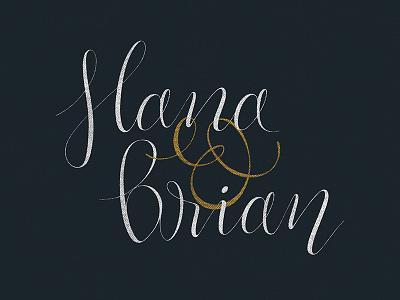 Hana & Brian design type typography script handletter lettering
