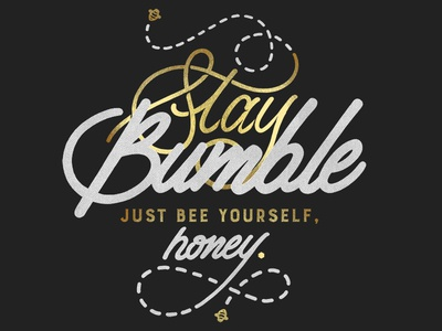 Stay Bumble. 🐝  typography type script logo lettering letter handlettered hand design calligraphy branding