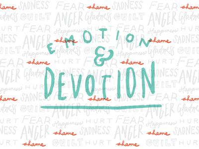 Emotion & Devotion WIP wip lettering typography pattern feelings hand drawn