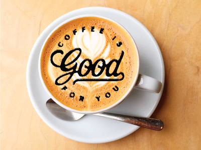 Coffee is good for you national coffee day good typography coffee