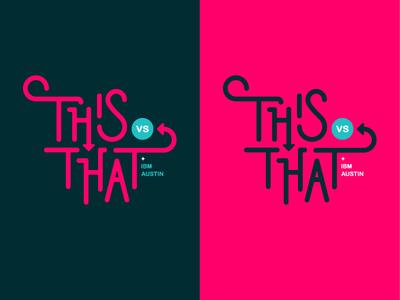 This vs. That ibm texas austin that versus this mark type lettering logo