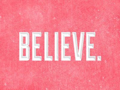 Believe. fun typography duke red white texture inspiration words of wisdom lost type co.