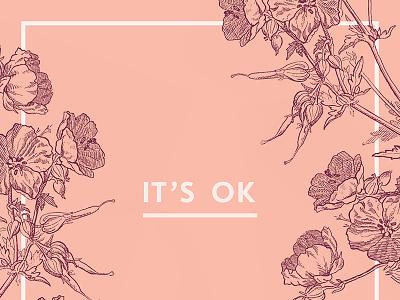 It's ok flowers vintage pink