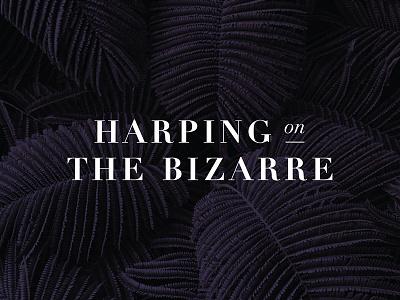 Harping On the Bizarre - Logo Design graphic design logo branding