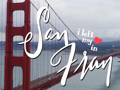 I Left My <3 in San Fran