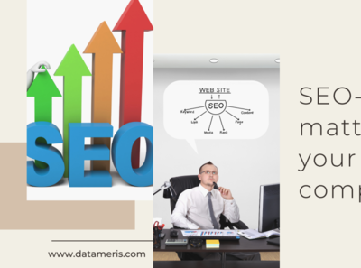 SEO- Why it matters for your company?